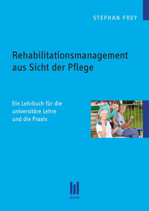 Rehabilitationsmanagement aus Sicht der Pflege