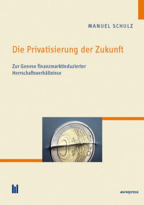 Die Privatisierung der Zukunft