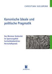 Kanonische Ideale und politische Pragmatik