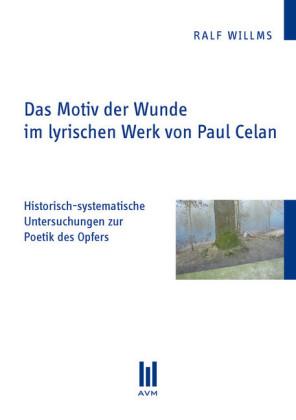 Das Motiv der Wunde im lyrischen Werk von Paul Celan