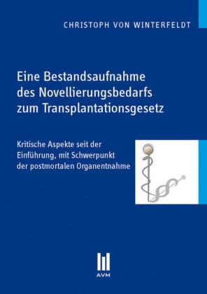 Eine Bestandsaufnahme des Novellierungsbedarfs zum Transplantationsgesetz