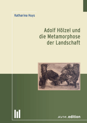 Adolf Hölzel und die Metamorphose der Landschaft