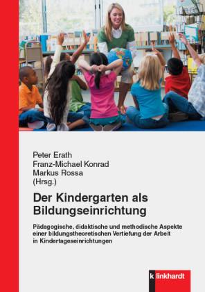 Der Kindergarten als Bildungseinrichtung