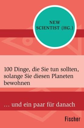 100 Dinge, die Sie tun sollten, solange Sie diesen Planeten bewohnen