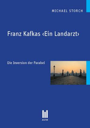 Franz Kafkas 'Ein Landarzt'