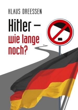 Hitler - wie lange noch?