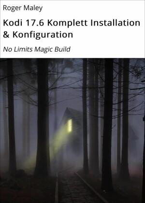 Kodi 17.6 Komplett Installation & Konfiguration