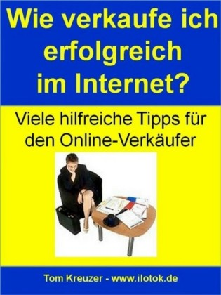 Wie verkaufe ich erfolgreich im Internet? (Erfolgreich online verkaufen)
