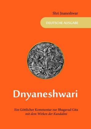 Dnyaneshwari - Ein Göttlicher Kommentar zur Bhagavad Gita