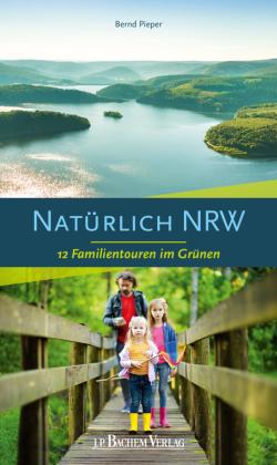 Natürlich NRW - 12 Familientouren im Grünen