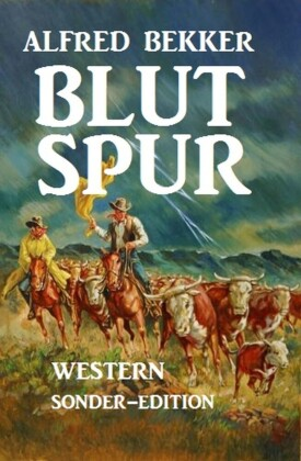 Alfred Bekker Western: Blutspur