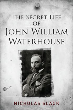 The Secret Life of John William Waterhouse