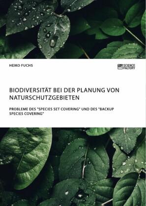 Biodiversität bei der Planung von Naturschutzgebieten. Probleme des 'Species Set Covering' und des 'Backup Species Covering'