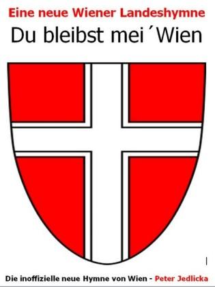 Eine neue Landeshymne von Wien: Du bleibst mei Wien