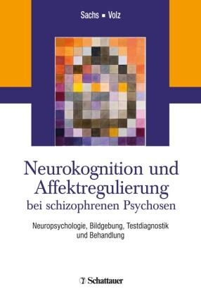 Neurokognition und Affektregulierung bei schizophrenen Psychosen