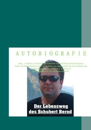 Der Lebensweg des Schubert Bernd