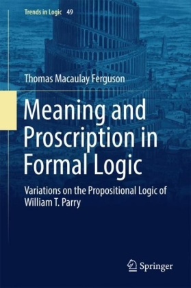 Meaning and Proscription in Formal Logic