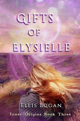 Gifts of Elysielle - Inner Origins Book Three