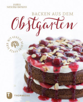 Backen aus dem Obstgarten