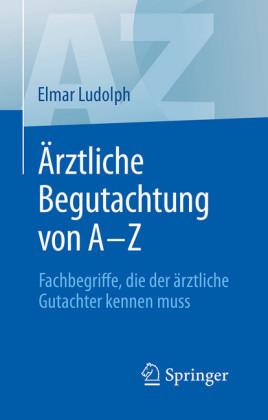 Ärztliche Begutachtung von A - Z