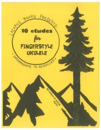 Ten Etudes for Fingerstyle Ukulele