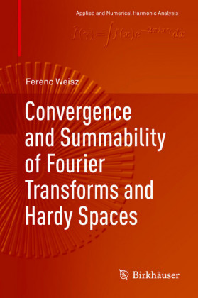 Convergence and Summability of Fourier Transforms and Hardy Spaces