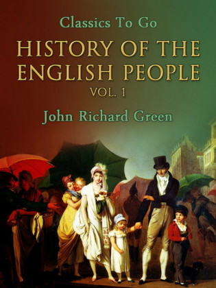 History of the English People, Vol. 1