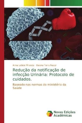 Redução da notificação de infecção Urinária: Protocolo de cuidados.