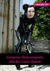 Gemeine Sklavenspiele mit der Latex-Queen