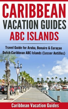 Caribbean Vacation Guides - ABC Islands