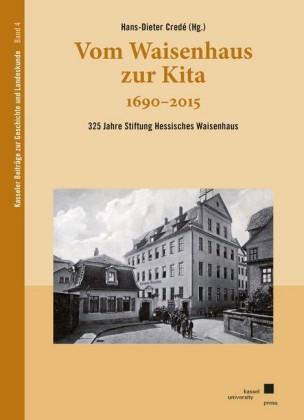 Vom Waisenhaus zur Kita 1690?2015