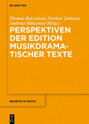 Perspektiven der Edition musikdramatischer Texte