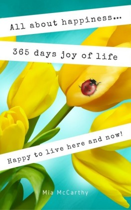 All about happiness ... 365 days joy of life