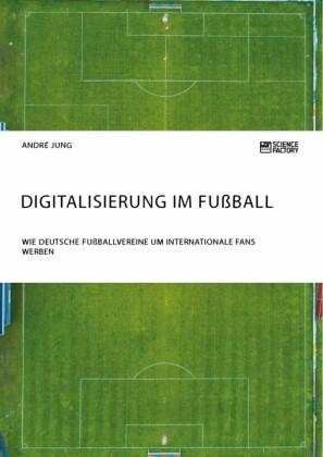 Digitalisierung im Fußball. Wie deutsche Fußballvereine um internationale Fans werben