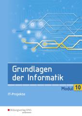 Grundlagen der Informatik - Modul 10: IT-Projekte