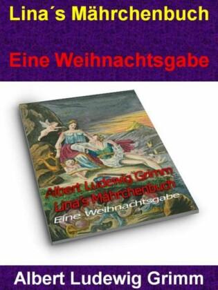 Lina's Mährchenbuch - Eine Weihnachtsgabe