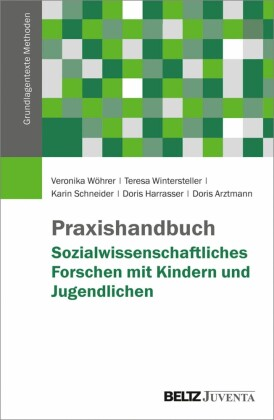 Praxishandbuch Sozialwissenschaftliches Forschen mit Kindern und Jugendlichen