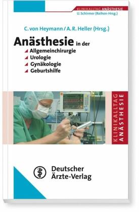 Reihe: Klinikalltag Anästhesie Anästhesie in der Allgemeinchirurgie, Urologie, Gynäkologie und Geburtshilfe