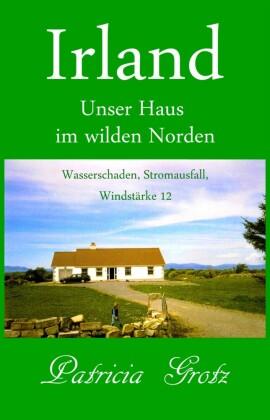 Irland - Unser Haus im wilden Norden
