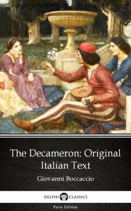 The Decameron Original Italian Text by Giovanni Boccaccio - Delphi Classics (Illustrated)