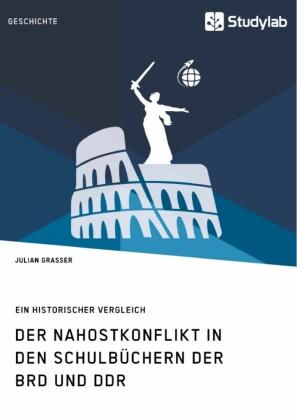 Der Nahostkonflikt in den Schulbüchern der BRD und DDR