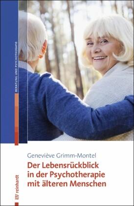 Der Lebensrückblick in der Psychotherapie mit älteren Menschen