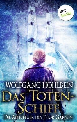 Das Totenschiff: Die Abenteuer des Thor Garson - Zweiter Roman