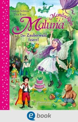 Maluna Mondschein - Der Zauberwald feiert!