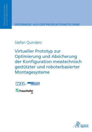 Virtueller Prototyp zur Optimierung und Absicherung der Konfiguration messtechnisch gestützter und roboterbasierter Montagesysteme