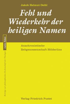 Deibl, Jakob Helmut: Fehl und Wiederkehr der heiligen Namen