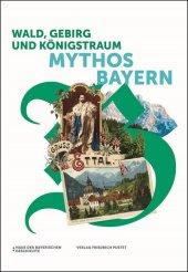 Wald, Gebirg und Königstraum - Mythos Bayern Cover