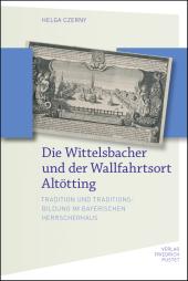 Die Wittelsbacher und der Wallfahrtsort Altötting Cover