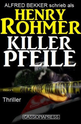 Henry Rohmer Thriller - Killerpfeile