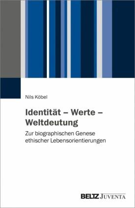 Identität - Werte - Weltdeutung